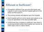 efficient or inefficient