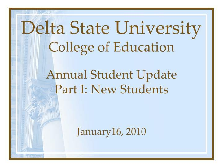 Delta state university college of education annual student update part i new students