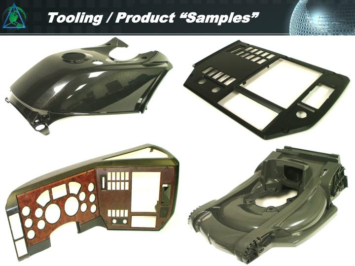 """Tooling / Product """"Samples"""""""