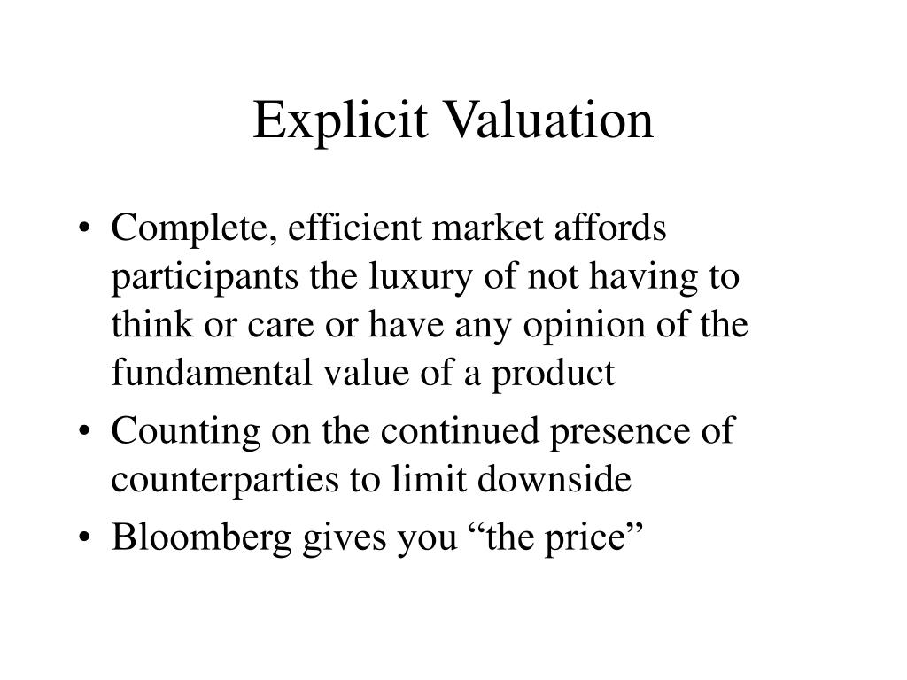 Explicit Valuation