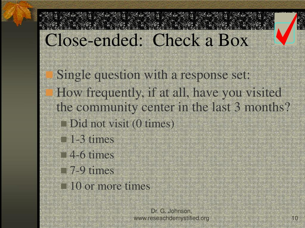 Close-ended:  Check a Box