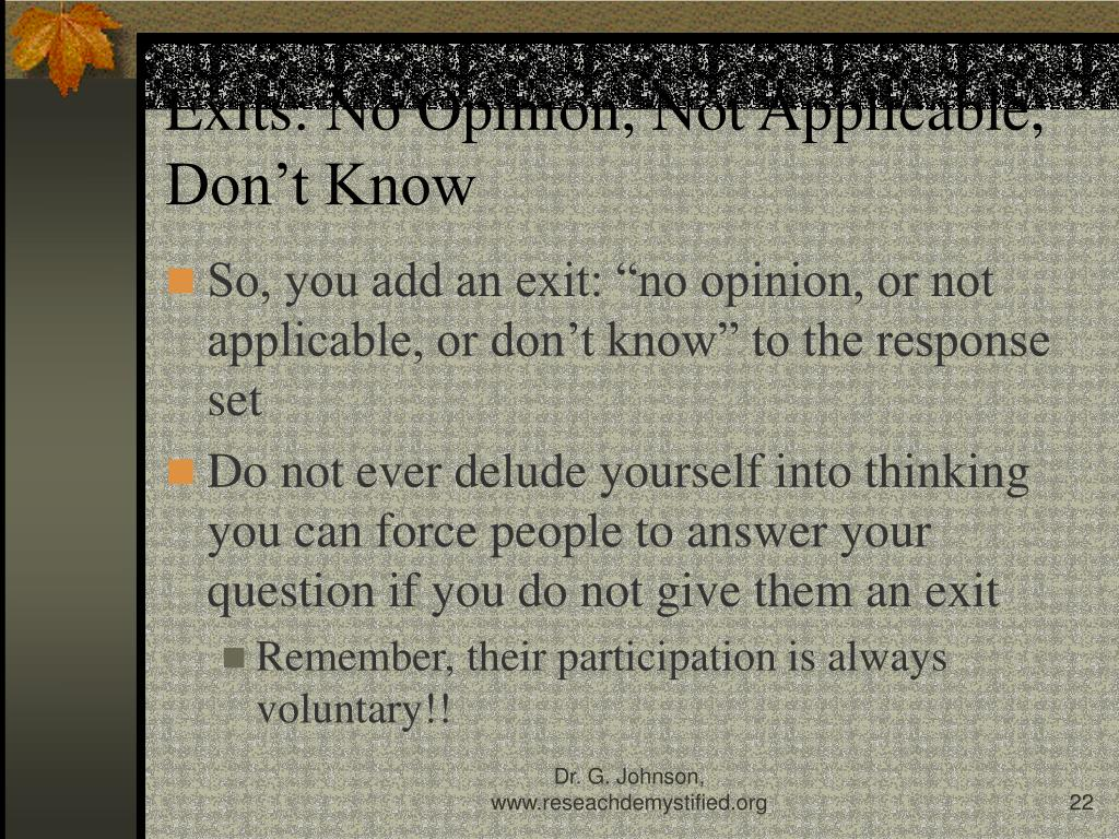 Exits: No Opinion, Not Applicable, Don't Know