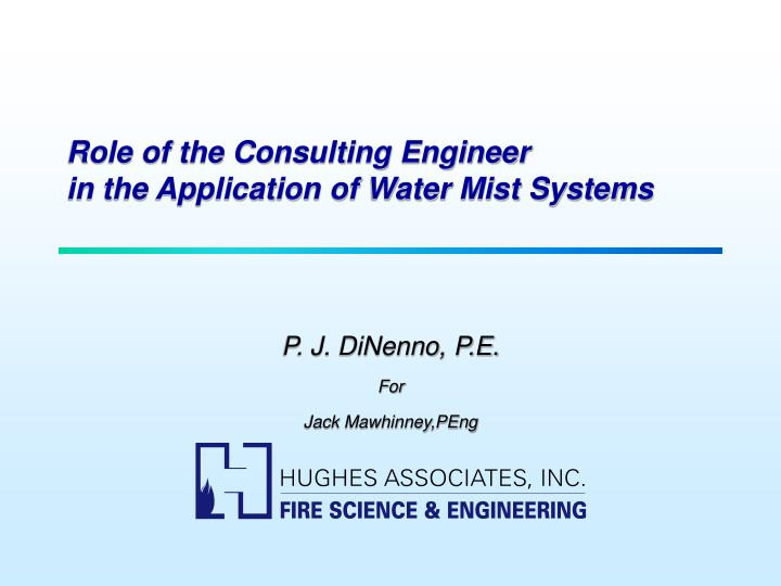 role of the consulting engineer in the application of water mist systems n.