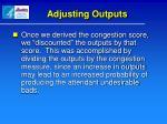 adjusting outputs