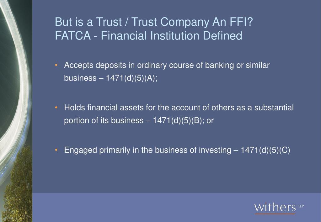 But is a Trust / Trust Company An FFI?