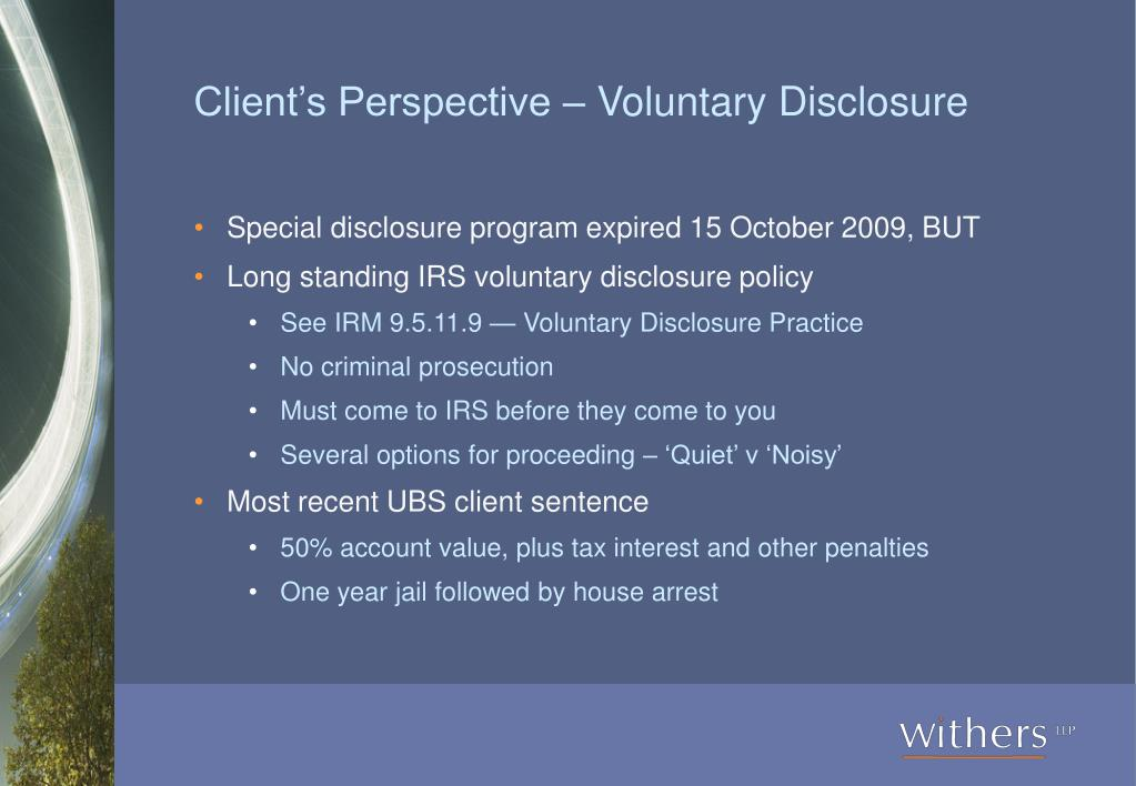 Client's Perspective – Voluntary Disclosure