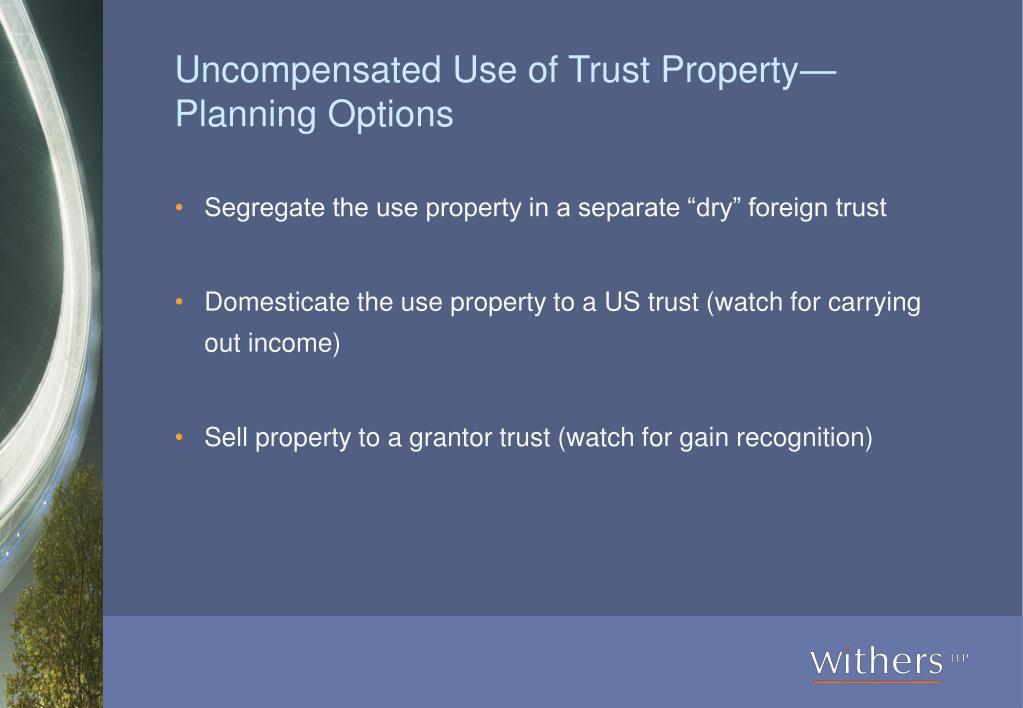 Uncompensated Use of Trust Property—Planning Options