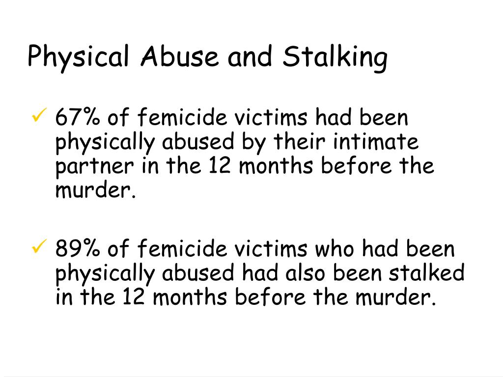 Physical Abuse and Stalking