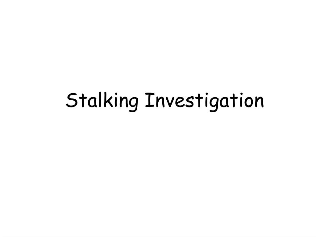 Stalking Investigation