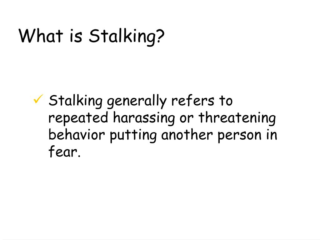 What is Stalking?
