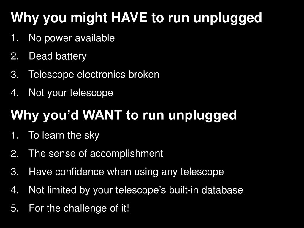Why you might HAVE to run unplugged