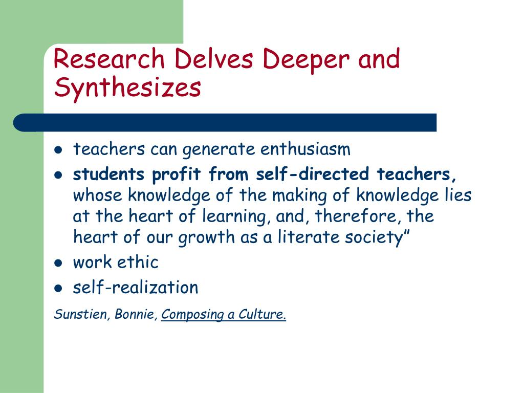 Research Delves Deeper and Synthesizes