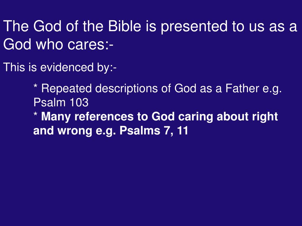 The God of the Bible is presented to us as a God who cares:-