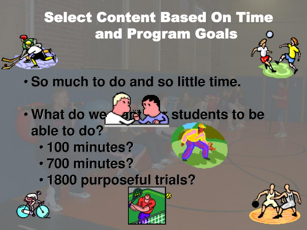 Select Content Based On Time and Program Goals