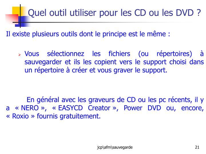 Quel outil utiliser pour les CD ou les DVD ?