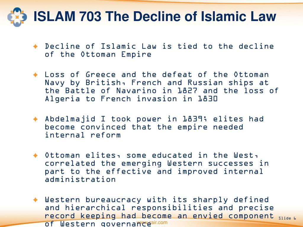 ISLAM 703 The Decline of Islamic Law