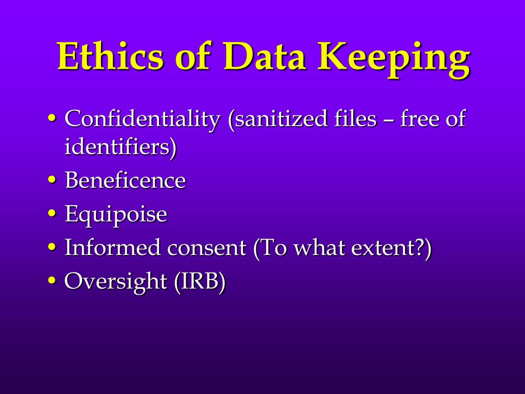 Ethics of Data Keeping