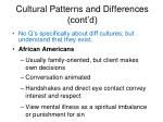 cultural patterns and differences cont d