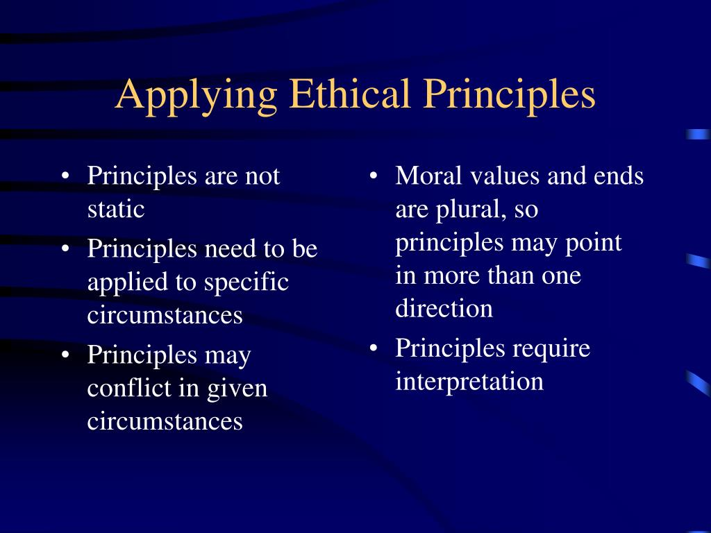 Principles are not static