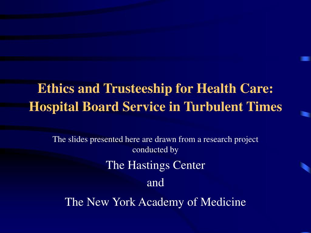 ethics and trusteeship for health care hospital board service in turbulent times l.