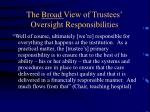 the broad view of trustees oversight responsibilities
