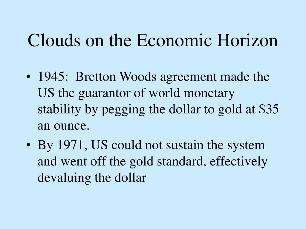 Clouds on the Economic Horizon