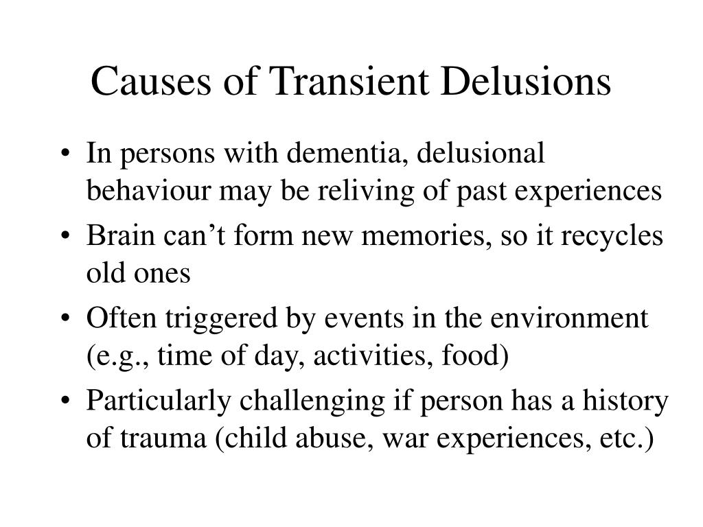 Causes of Transient Delusions
