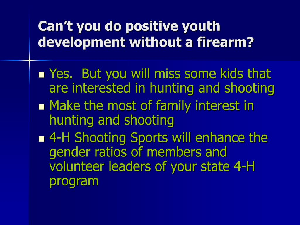 Can't you do positive youth development without a firearm?