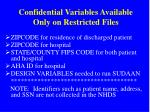 confidential variables available only on restricted files