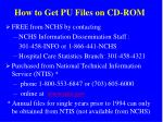 how to get pu files on cd rom