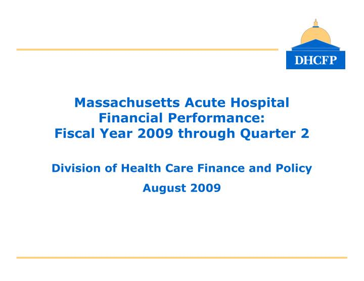 Massachusetts acute hospital financial performance fiscal year 2009 through quarter 2