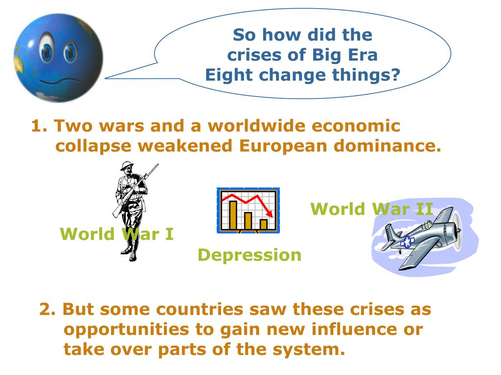 So how did the crises of Big Era Eight change things?