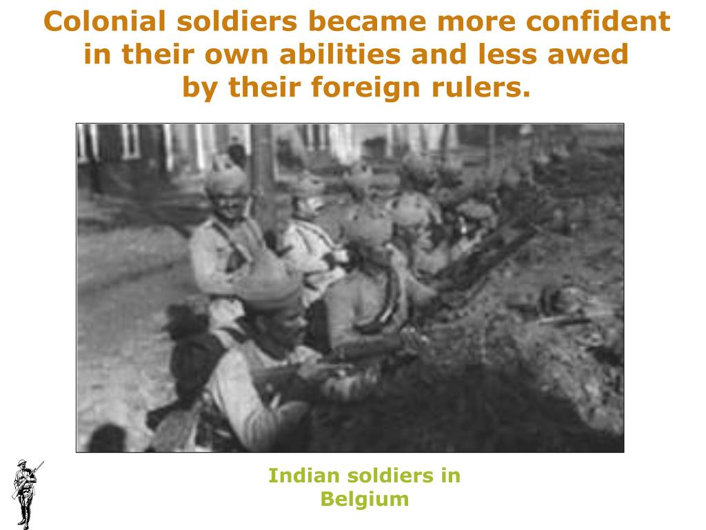 Colonial soldiers became more confident in their own abilities and less awed