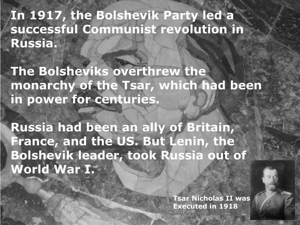 In 1917, the Bolshevik Party led a successful Communist revolution in Russia.