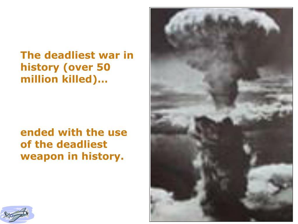 The deadliest war in
