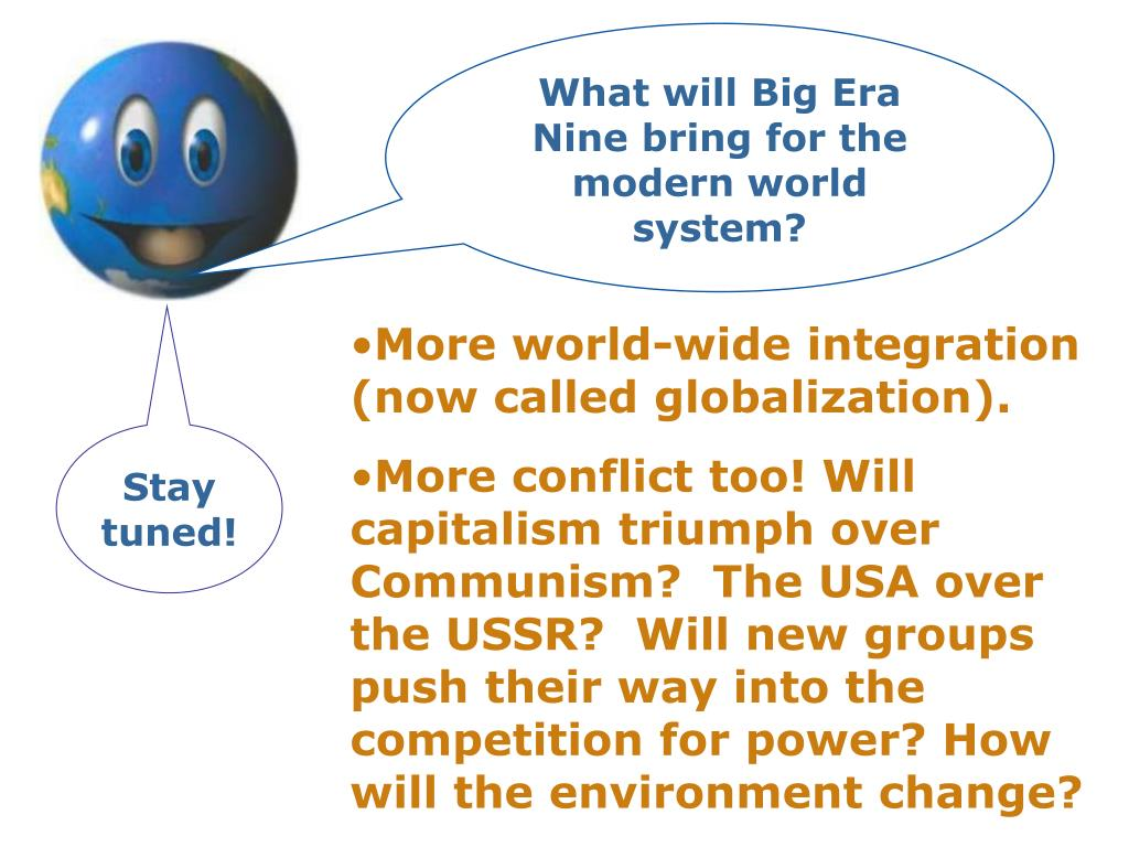What will Big Era Nine bring for the modern world system?