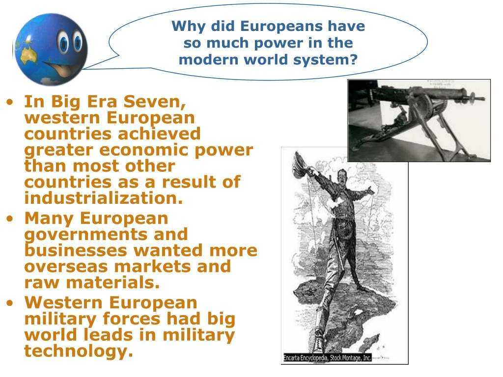 Why did Europeans have so much power in the modern world system?