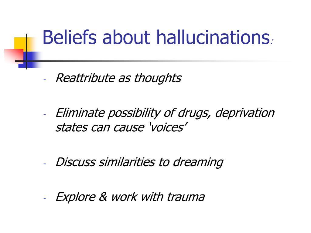 Beliefs about hallucinations