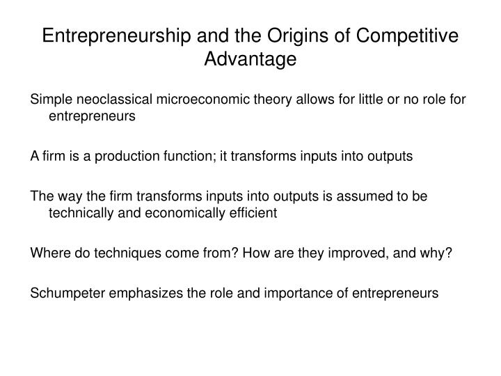 Entrepreneurship and the origins of competitive advantage