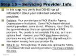 step 15 servicing provider info