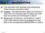 step 3 specializations