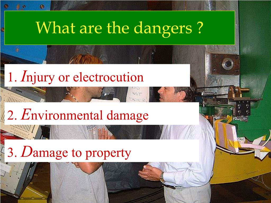 What are the dangers ?