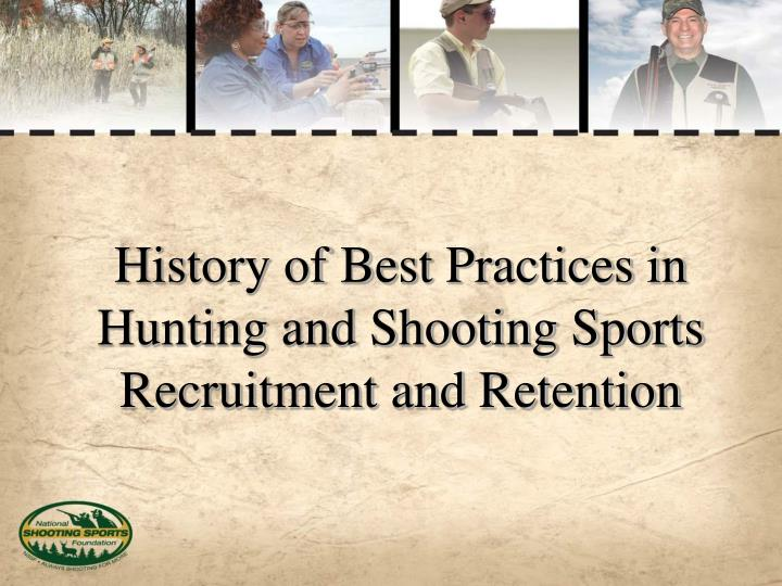 History of best practices in hunting and shooting sports recruitment and retention