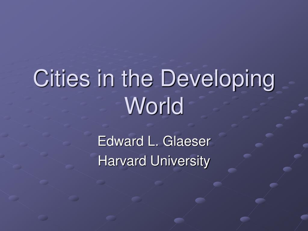 Cities in the Developing World