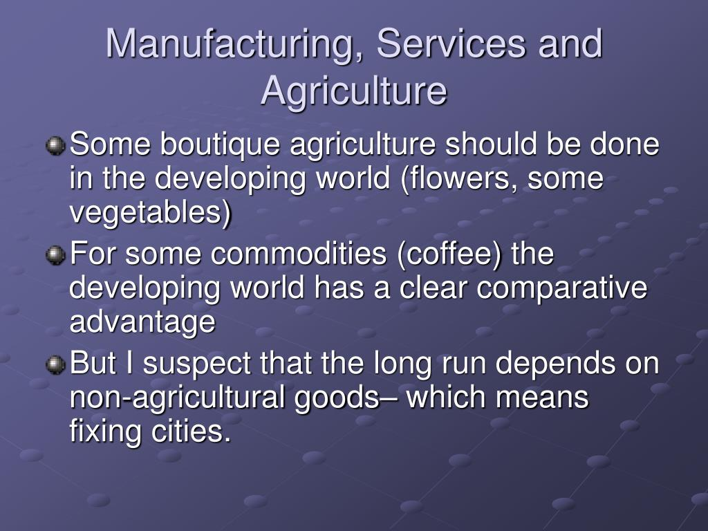 Manufacturing, Services and Agriculture