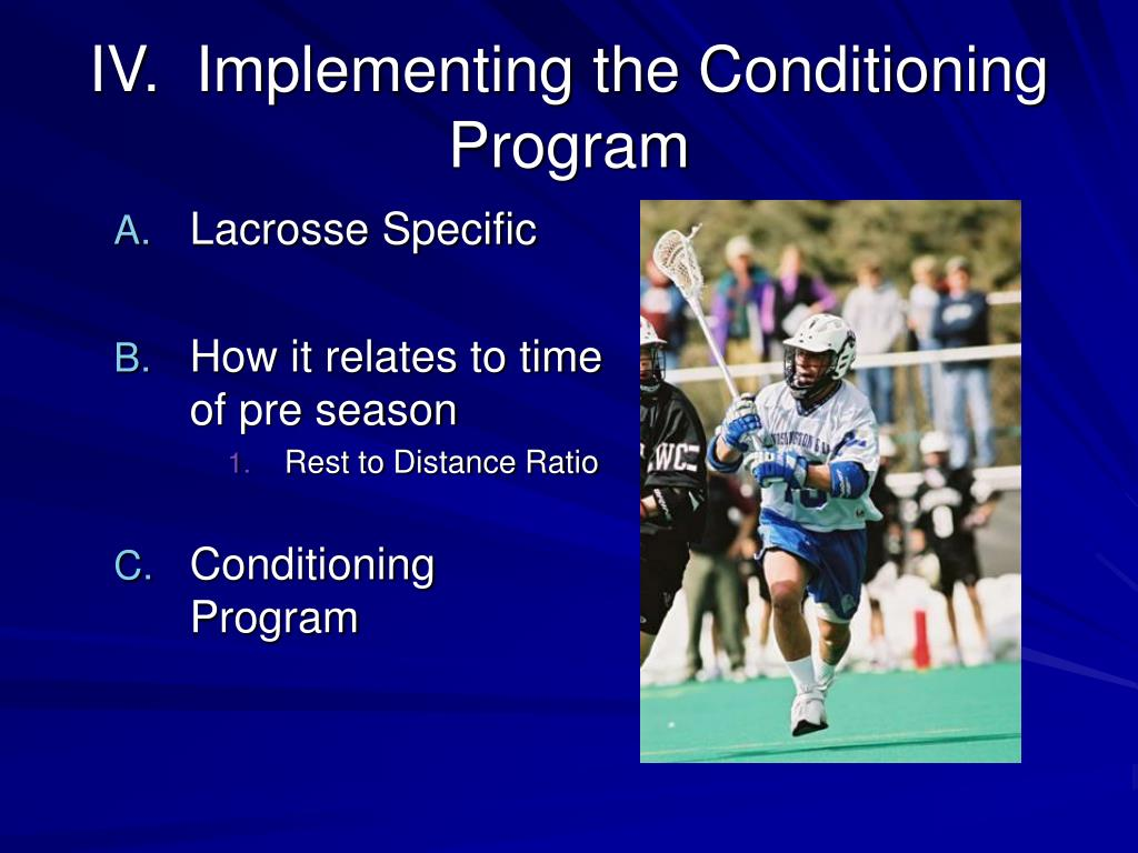 IV.  Implementing the Conditioning Program