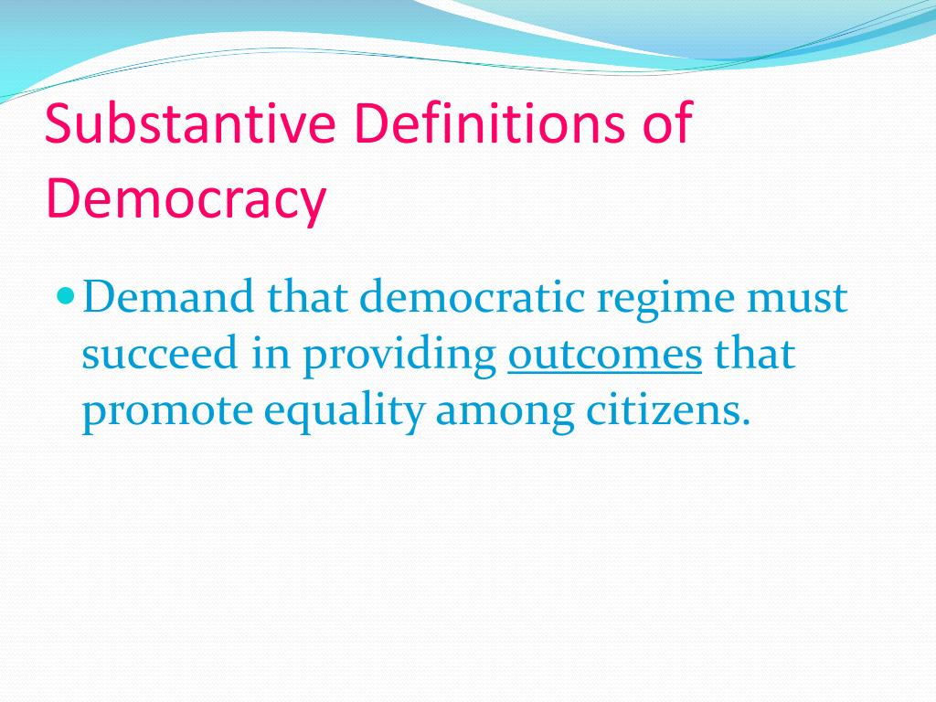 Substantive Definitions of Democracy