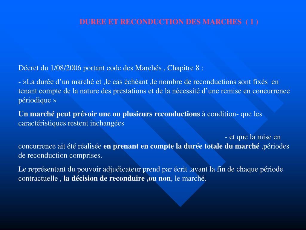 DUREE ET RECONDUCTION DES MARCHES  ( 1 )