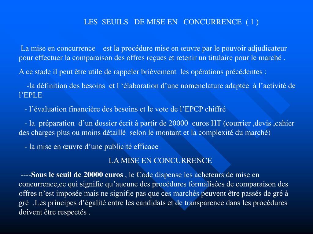 LES  SEUILS   DE MISE EN   CONCURRENCE  ( 1 )