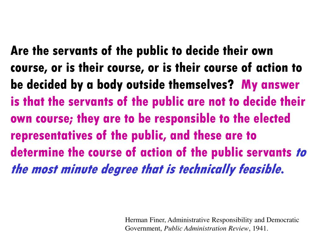 Are the servants of the public to decide their own course, or is their course, or is their course of action to be decided by a body outside themselves?
